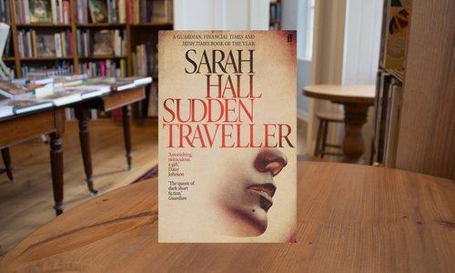 sarah hall sudden traveller.jpg
